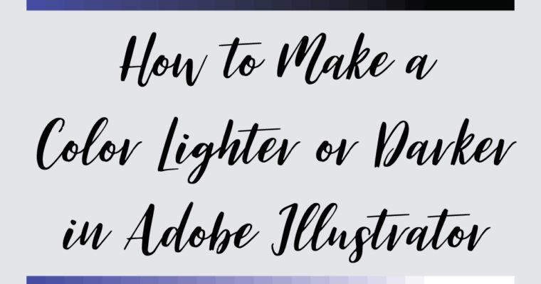 How to Make a Color Lighter or Darker in Adobe Illustrator