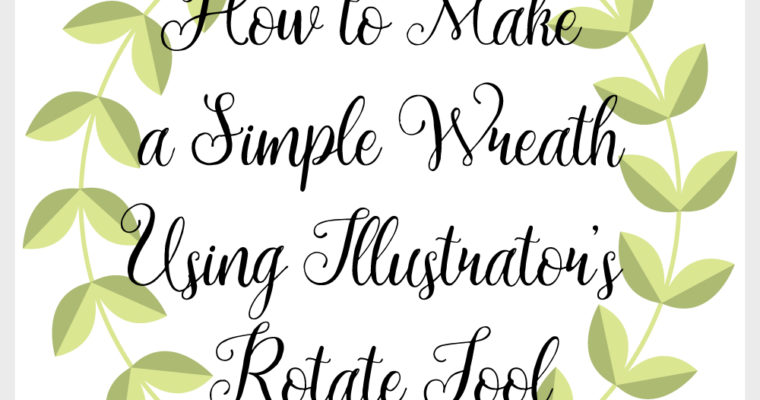 How to Make a Simple Wreath Using Illustrator's Rotate Tool