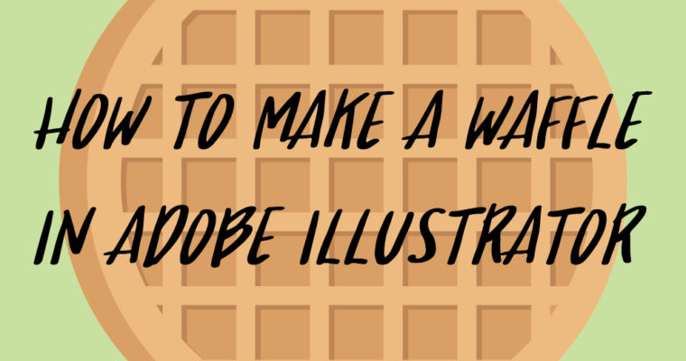How to Make a Waffle in Adobe Illustrator