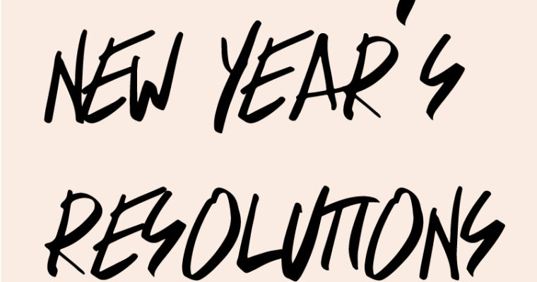 My 2018 New Year's Resolutions