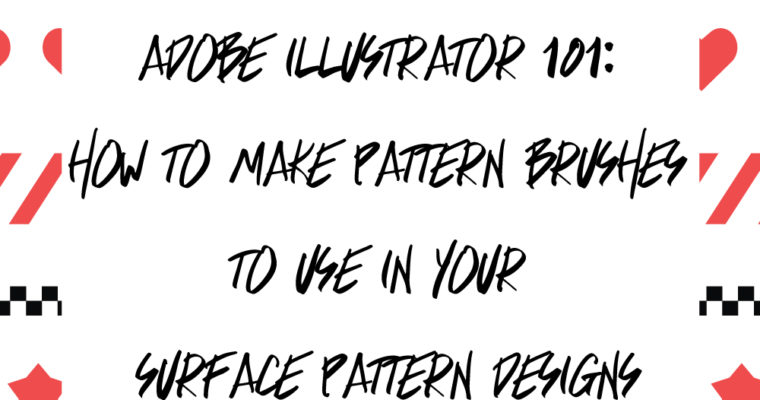 Adobe Illustrator 101: How to Make Pattern Brushes to Use in Your Surface Pattern Designs