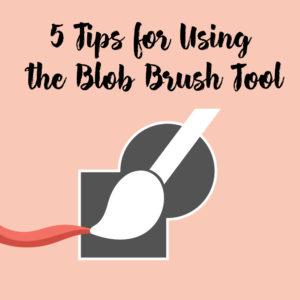 5 Tips for Using the Blob Brush Tool - Kelcie Makes Patterns