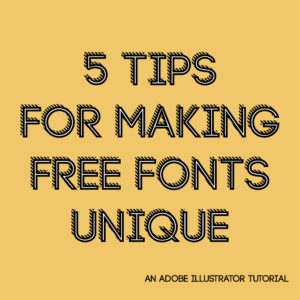 5 Tips for Making Free Fonts Unique in Adobe Illustrator - Kelcie